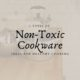 5 Types of Safe Non-Toxic Cookware Ideal for Healthy Cooking